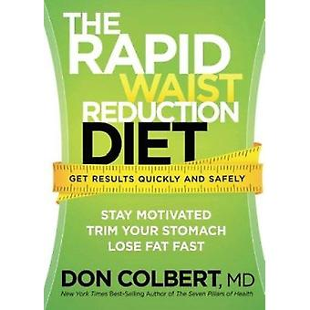 The Rapid Waist Reduction Diet by Don Colbert - 9781621360445 Book