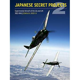 Japanese Secret Projects - Experimental Aircraft of the IJA and IJN 19
