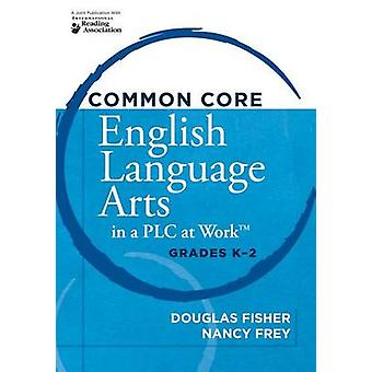 Common Core English Language Arts in a PLC at Work - Grades K-2 by Do