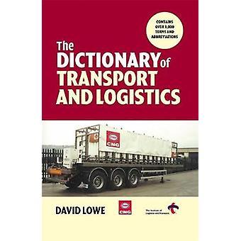 The Dictionary of Transport and Logistics par Lowe et David