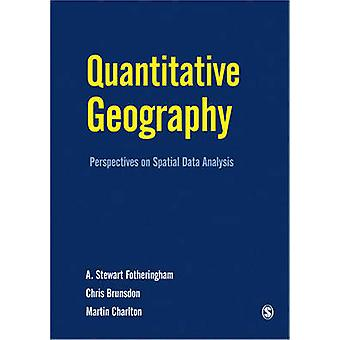 Quantitative Geography Perspectives on Spatial Data Analysis by Fotheringham & Stewart