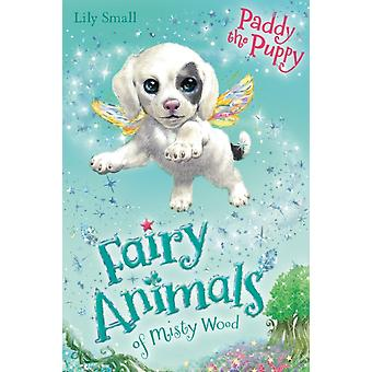 Paddy the Puppy (Fairy Animals of Misty Wood) (Paperback) by Small Lily