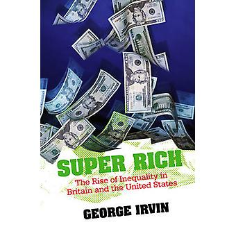 Super Rich - The Rise of Inequality in Britain and the United States b