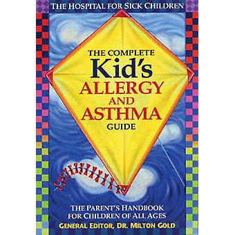 Complete Kids' Allergy & Asthma Guide by Milton Gold - 9780778800781