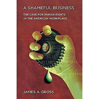 Eine beschämende Business - der Fall für die Menschenrechte in der amerikanischen Workpl