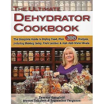 Il disidratatore Ultimate Cookbook - la guida completa alla essiccazione cibo b