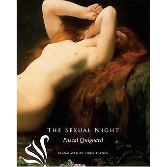 The Sexual Night by Pascal Quignard - Chris Turner - 9780857422064 Bo