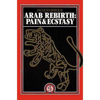 Arabisk återfödelse - smärta och extas av Jacques Berque - Q. Hoare - 9780863