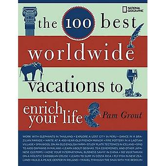 The 100 Best Worldwide Vacations to Enrich Your Life by Pam Grout - 9