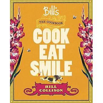 Bill's het Cookbook - kok - eten - Smile door Bill Collison - Sheridan M