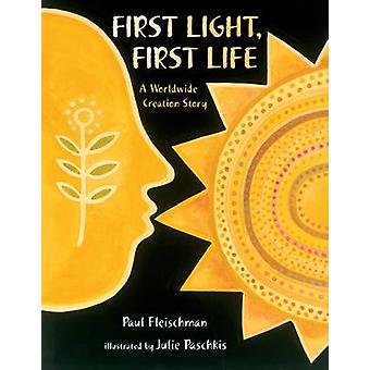 First Light - First Life by Paul Fleischman - 9781627791014 Book