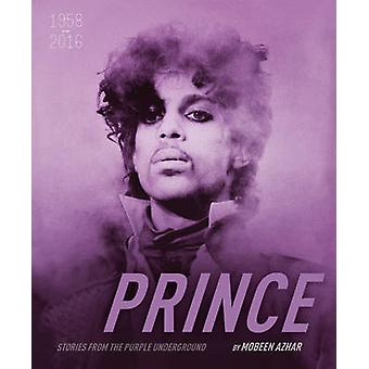 Prince Stories from the Purple Underground - 1958-2016 - 2016 - 9781780