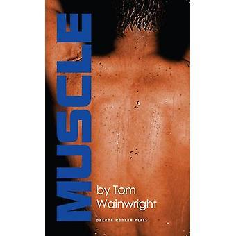 Muskel von Tom Wainwright - 9781849430937 Buch