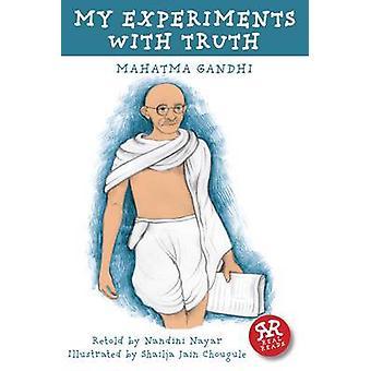 My Experiments with Truth by Mahatma Gandhi - Nandini Nayar - 9781906