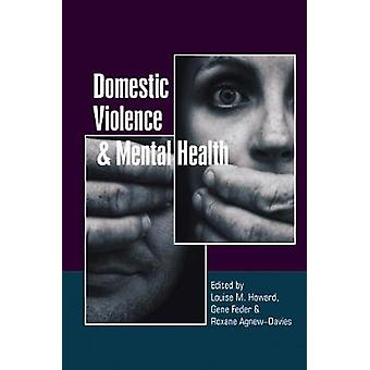 Domestic Violence and Mental Health by Louise Howard - Gene Feder - R
