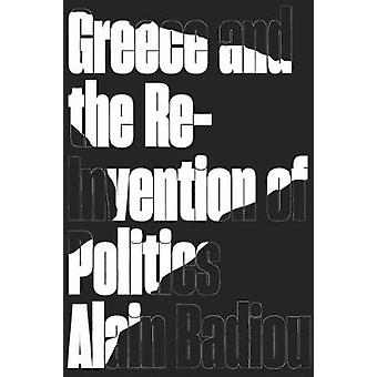 Greece and the Reinvention of Politics by Alain Badiou - 978178663417