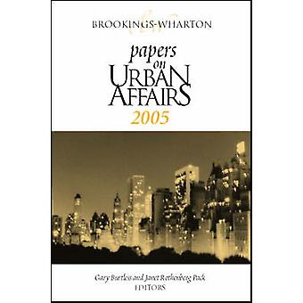 Brookings-Wharton Papers on Urban Affairs - 2005 by Gary Burtless - Ja