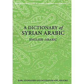 A Dictionary of Syrian Arabic - English-Arabic by Karl Stowasser - Mou