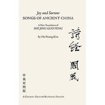 Joy & chansons de chagrin de la Chine ancienne - une nouvelle traduction de Gu Shi Jing