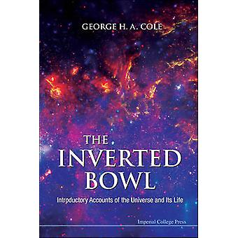 The Inverted Bowl - Introductory Accounts of the Universe and Its Life