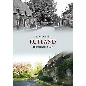 Rutland Through Time by Stephen Butt - 9781848689015 Book