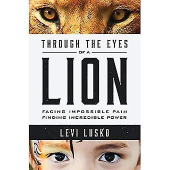 Oczami lew: w obliczu bólu niemożliwe, znalezienie niewiarygodną moc