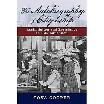 Selvbiografi af statsborgerskab: Assimilation og modstand i USA uddannelse (amerikansk litteratur-initiativet)