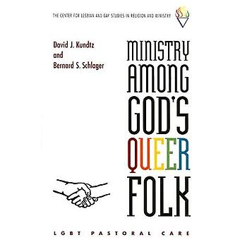 Ministry Among God's Queer Folk: LGBT Pastoral Care (Center for Lesbian and Gay Studies in Religion and Ministry)