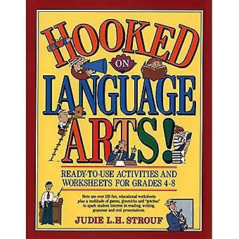 Verslaafd aan taal kunsten!: kant-en-klare activiteiten en werkbladen voor de rangen 4-8
