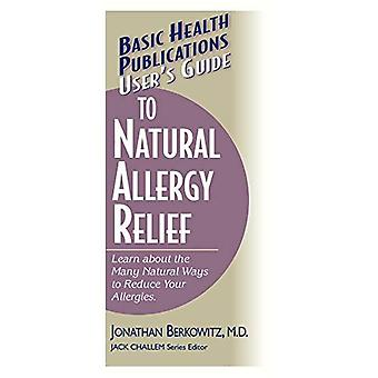 User's Guide to Natural Allergy Relief (Basic Health Publications Series)