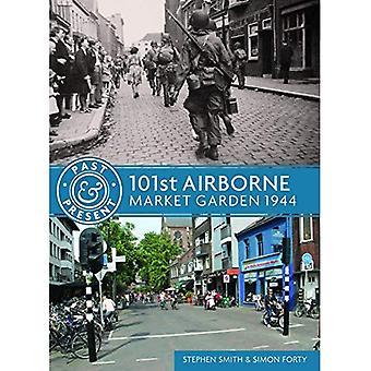 101st Airborne: Market Garden 1944 (Past & Present)