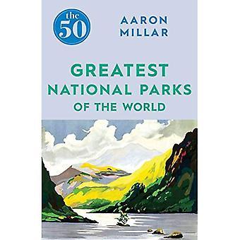 I 50 più grandi parchi nazionali del mondo (50)