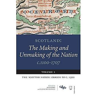Scozia: Il fare ed Unmaking della nazione, c. 1100-1707