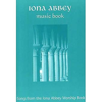 Iona Abbey Music Book: Songs from the Iona Abbey Worship Book: Songs from the Iona Abbey Worship Book