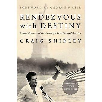 Rendezvous med öde: Ronald Reagan och den kampanj som förändrade Amerika