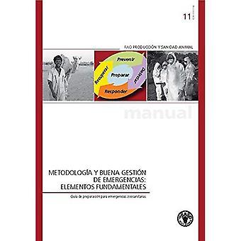 Metodologo�a y buena gestion de emergencias: Elementos fundamentales (Manual FAO de produccion y sanidad animal)