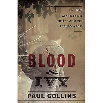 Blod & Ivy: 1849 drap som var en skandale i Harvard