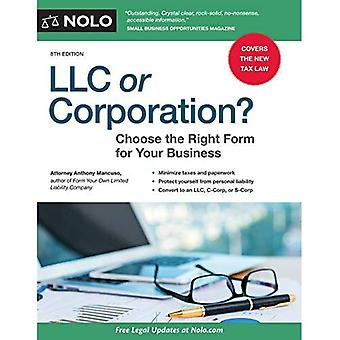 LLC or Corporation?: Choose� the Right Form for Your Business