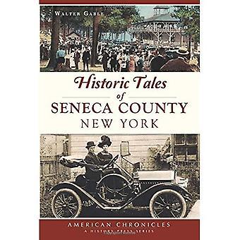 Historic Tales of Seneca County, New York (American Chronicles)