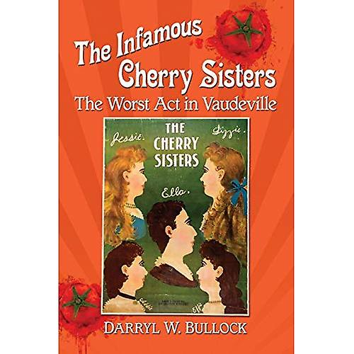 The Infamous Cherry Sisters  The Worst Act in Vaudeville