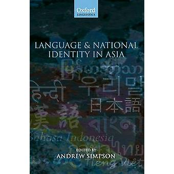 LANGUAGE  NATIONAL IDENTITY IN ASIA C by Simpson & Andrew