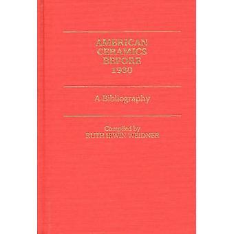 American keramiikka ennen 1930 bibliografia jonka Weidner & Ruth Irwin