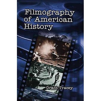 Filmography of American History by Tracey & Grant Annis George