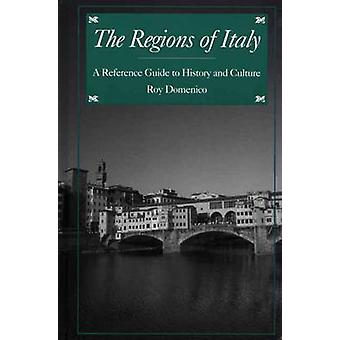 The Regions of Italy A Reference Guide to History and Culture by Domenico & Roy Palmer