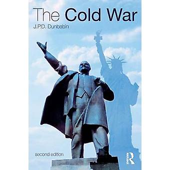 The Cold War  The Great Powers and their Allies by Dunbabin & J.P.D.