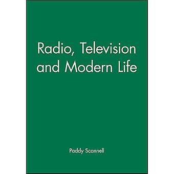 Radio Television and Modern Life by Scannell & Paddy