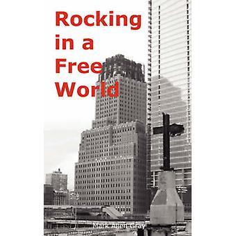 Schommelen in een vrije wereld door Gray & Mark & Allen