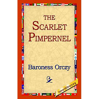 The Scarlet Pimpernel by Orczy & Baroness