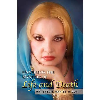 Avslöja mysteriet med liv och död av Bidot & Sylvie Daniel