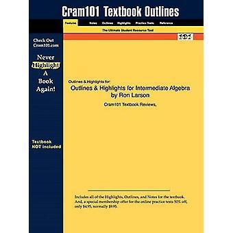 StudyGuide für Intermediate Algebra von Larson Ron ISBN 9780547102177 durch Cram101 Lehrbuch Bewertungen